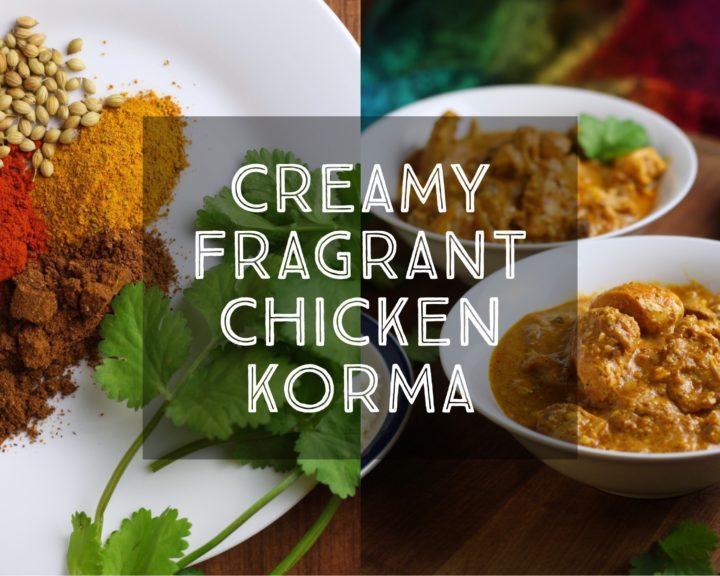 Creamy Fragrant Chicken Korma