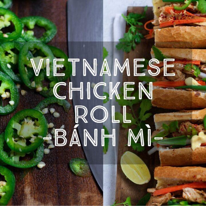 Vietnamese Chicken Roll 'Bánh Mì'
